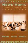 Newe Hupia: Shoshoni Poetry Songs by Beverly Crum, Earl Crum, and Jon P. Dayley
