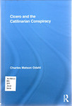 Cicero and the Catilinarian Conspiracy by Charles M. Odahl