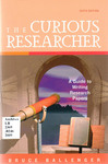 The Curious Researcher: A Guide to Writing Research Papers by Bruce Ballenger