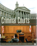 Criminal Courts: A Contemporary Perspective by Craig Hemmens, David C. Brody, and Cassia C. Spohn