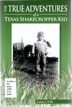 The True Adventures of a Texas Sharecropper Kid by Lonnie L. Willis