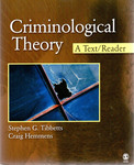Criminological Theory: A Text/Reader by Stephen G. Tibbetts and Craig Hemmens