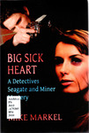 Big Sick Heart: A Detectives Seagate and Miner Mystery by Mike Markel