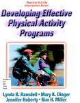 Developing Effective Physical Activity Programs by Lynda B. Ransdell, Mary K. Dinger, Jennifer Huberty, and Kim H. Miller