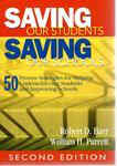 Saving our Students, Saving our Schools: 50 Proven Strategies for Revitalizing At-Risk Students and Low-Performing Schools by Robert D. Barr and William H. Parrett