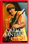 Carlos Santana: A Biography by Norman Weinstein