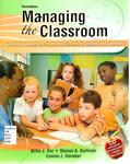 Managing the Classroom: Creating a Culture for Primary and Elementary Teaching and Learning by Billie J. Enz, Sharon A. Kortman, and Connie J. Honaker