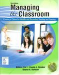 Managing the Classroom: Creating a Culture for Middle and Secondary Teaching and Learning by Billie J. Enz, Connie J. Honaker, and Sharon A. Kortman