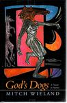 God's Dogs: A Novel in Stories by Mitch Wieland