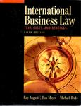 International Business Law: Text, Cases and Readings by Ray August, Don Mayer, and Michael Bixby
