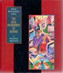 The Legal Environment of Business: A Practical Approach by Michael B. Bixby, Caryn Beck-Dudley, and Patrick J. Cihon