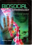 Biosocial Criminology: Introduction and Integration by Anthony Walsh