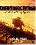 Criminology: An Interdisciplinary Approach by Anthony Walsh