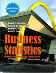Business Statistics: A Decision-Making Approach by David F. Groebner, Patrick W. Shannon, Phillip C. Fry, and Kent D. Smith