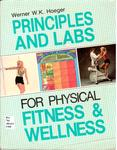 Principles and Laboratories for Physical Fitness & Wellness by Werner W. K. Hoeger