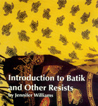 Introduction to Batik and other Resists by Jennifer L. Williams