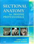 Sectional Anatomy for Imaging Professionals by Lorrie L. Kelley and Connie M. Petersen