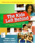 The Kids Left Behind: Catching Up the Underachieving Children of Poverty by Robert D. Barr and William H. Parrett