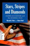 Stars, Stripes and Diamonds: American Culture and the Baseball Film by Marshall G. Most and Robert Rudd