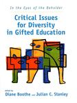 In the Eyes of the Beholder: Critical Issues for Diversity in Gifted Education by Diane Boothe and Julian C. Stanley