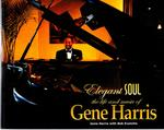 Elegant SOUL: The Life and Music of Gene Harris by Janie Harris and Bob Evancho
