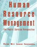 Human Resource Management: The Public Service Perspective by W. David Patton, Stephanie L. Witt, Nicholas Lovrich, and Patricia J. Fredericksen