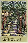 Willy Slater's Lane by Mitch Wieland