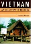 Vietnam: An Illustrated History by Shelton Woods