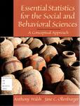 Essential Statistics for the Social and Behavioral Sciences: A Conceptual Approach by Anthony Walsh and Jane C. Ollenburger