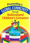 Promoting a Global Community Through Multicultural Children's Literature by Stanley F. Steiner