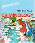 Criminology: The Essentials by Anthony Walsh