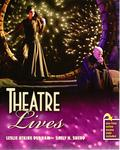 Theatre Lives by Leslie Atkins Durham and Sally H. Shedd