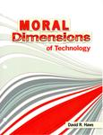 Moral Dimensions of Technology by David R. Haws