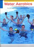 Water Aerobics for Fitness and Wellness by Terry-Ann Spitzer Gibson and Werner W. K. Hoeger