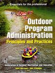 Outdoor Program Administration: Principles and Practices by Geoffrey Harrison and Mat Erpelding