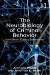 The Neurobiology of Criminal Behavior: Gene-Brain-Culture Interaction