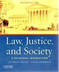 Law, Justice, and Society: A Sociolegal Introduction by Anthony Walsh and Craig Hemmens