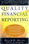 Quality Financial Reporting by Paul B.W. Miller and Paul R. Bahnson