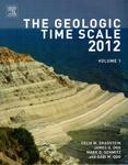 The Geologic Time Scale 2012 by Felix M. Gradstein, James G. Ogg, Mark D. Schmitz, and Gabi M. Ogg
