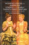 Women's Voices on American Stages in the Early Twenty-First Century: Sarah Ruhl and Her Contemporaries by Leslie Atkins Durham