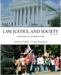 Law, Justice and Society: A Sociolegal Introduction by Anthony Walsh and Craig Hemmens