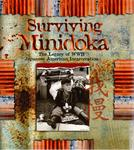 Surviving Minidoka: The Legacy of WWII Japanese American Incarceration by Russell M. Tremayne and Todd Shallat