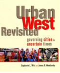 Urban West Revisited: Governing Cities in Uncertain Times by Stephanie L. Witt and James B. Weatherby