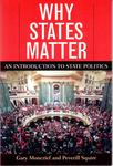 Why States Matter: An Introduction to State Politics by Gary Moncrief and Peverill Squire