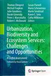 Urbanization, Biodiversity and Ecosystem Services: Challenges and Opportunities: A Global Assessment