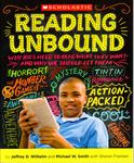 Reading Unbound: Why Kids Need to Read What They Want- and Why We Should Let Them