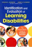 Identification and Evaluation of Learning Disabilities: The School Team's Guide to Student Success by Evelyn S. Johnson and Anne B. Clohessy