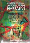 Central American Avant-Garde Narrative: Literary Innovation and Cultural Change 1926-1936 by Adrian Taylor Kane