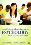 Your Undergraduate Degree in Psychology: From College to Career by Paul I. Hettich and R. Eric Landrum
