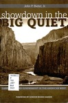 Showdown in the Big Quiet: Land, Myth, and Government in the American West by John P. Bieter Jr.